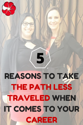 5 Reasons to Take the Path Less Traveled When it Comes to your Career
